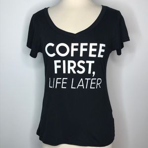 Coffee First, Life Later Graphic T-Shirt Juniors L